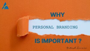 Read more about the article Why Personal Branding is important ?