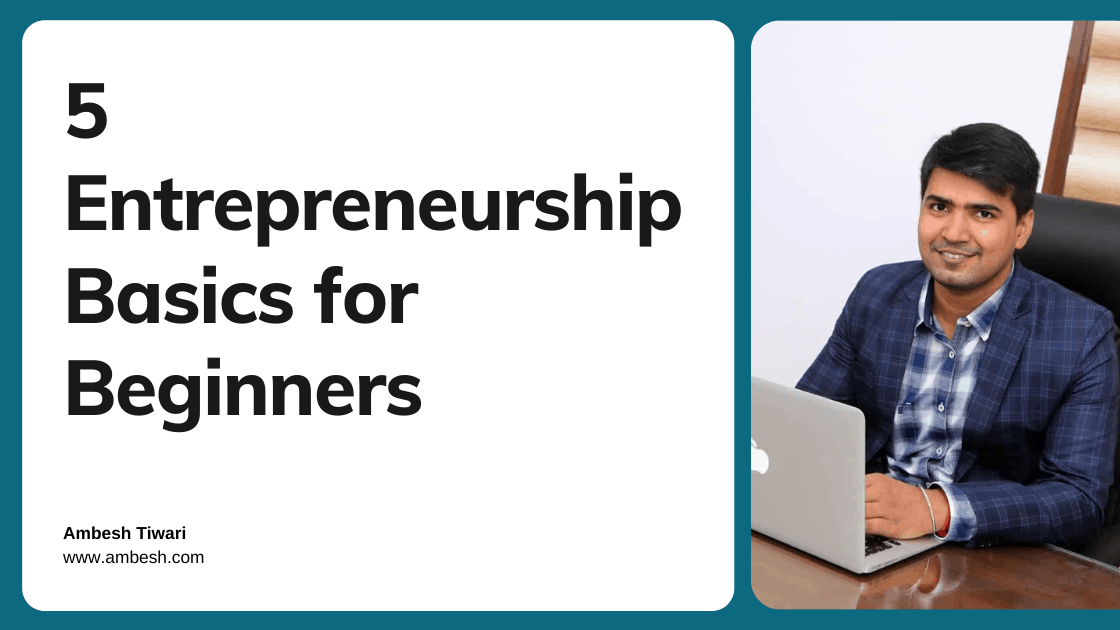 Read more about the article 5 Entrepreneurship Basics for Beginners
