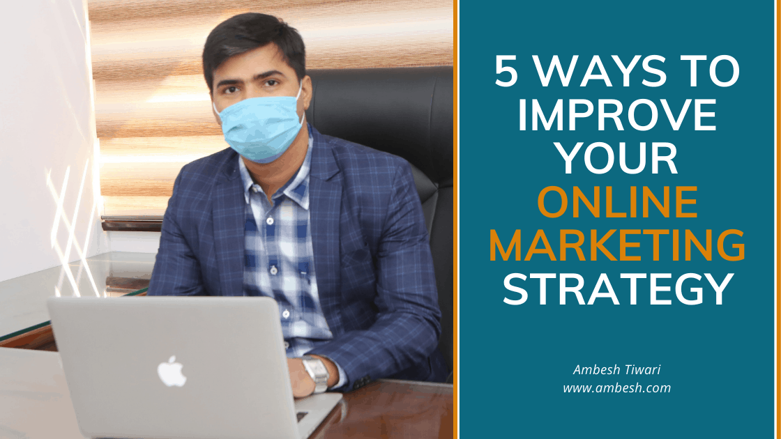 Read more about the article 5 Ways to Improve Your Online Marketing Strategy