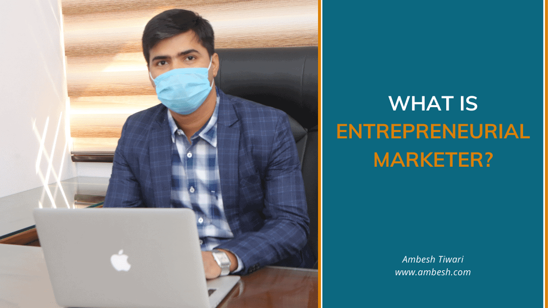 Read more about the article What and who is an Entrepreneurial Marketer?
